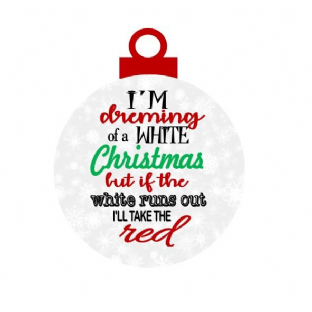 I'm dreaming of a white Christmas Wine Lover Christmas Ornament Decoration